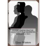 Book Review: Overcoming Racial And Cultural Barriers To Disciple Men by Rev. Elmo Winters